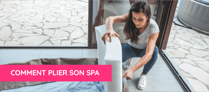 Comment plier son spa