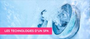 Les technologies d'un spa