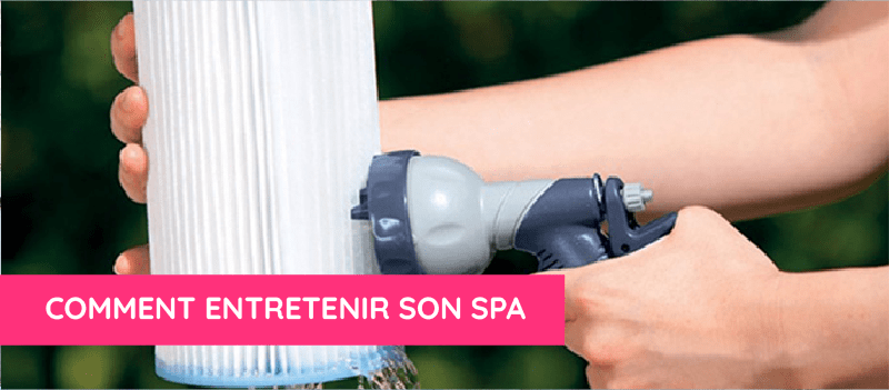 Comment entretenir son spa